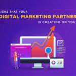 Signs that Your (Digital Marketing) Partner is Cheating On You