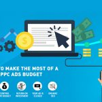 How to Make the Most of a Small PPC Budget?