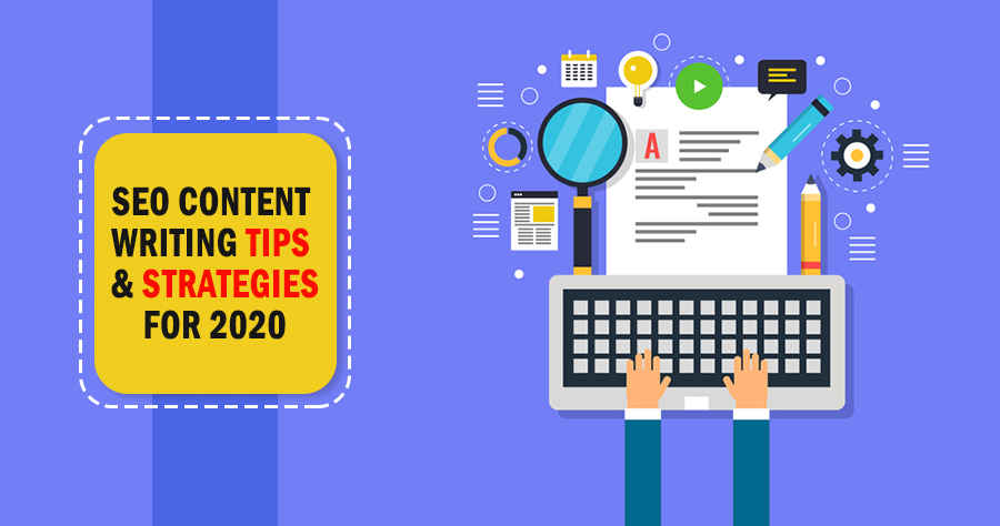 SEO Content Writing Tips & Strategies For 2020