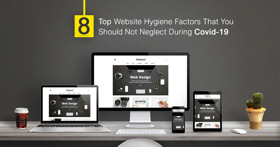 Website Hygiene Factors To Consider During COVID-19